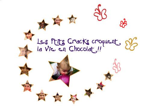 LES P'TITS CRACKS CROQUENT LA VIE EN CHOCOLAT