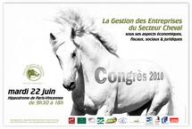 Congrès 2010 - La Gestion des Entreprises du Secteur Cheval, « Sous ses aspects économiques, fiscaux, sociaux et juridiques »