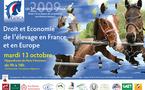 Droit et Economie de l'élevage en France et en Europe - mardi 13 octobre 2009 Hippodrome de Paris-Vincennes de 9 h à 18 h