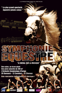 Spectacle « Symphonie Équestre » Tournée 2010 - 2011 - Zéniths France